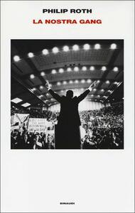 La nostra gang - Philip Roth - copertina