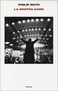 Foto Cover di La nostra gang, Libro di Philip Roth, edito da Einaudi