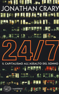 24/7. Il capitalismo all'assalto del sonno - Jonathan Crary - copertina