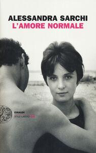 Libro L' amore normale Alessandra Sarchi