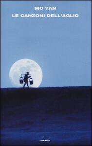 Le canzoni dell'aglio - Mo Yan - copertina
