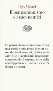 Libro Il benicomunismo e i suoi nemici Ugo Mattei