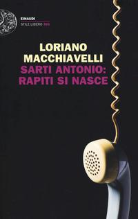 Sarti Antonio: rapiti si nasce - Macchiavelli Loriano - wuz.it