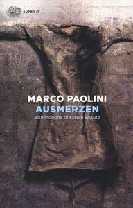 Libro Ausmerzen. Vite indegne di essere vissute Marco Paolini