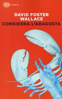 Considera l'aragosta - Wallace David Foster - wuz.it