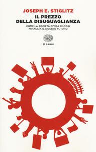 Il prezzo della disuguaglianza. Come la società divisa di oggi minaccia il nostro futuro - Joseph E. Stiglitz - copertina