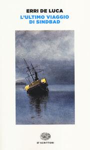 Foto Cover di L' ultimo viaggio di Sindbad, Libro di Erri De Luca, edito da Einaudi