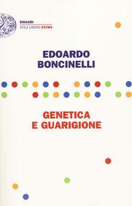 Libro Genetica e guarigione Edoardo Boncinelli