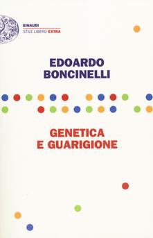 Genetica e guarigione - Edoardo Boncinelli - copertina