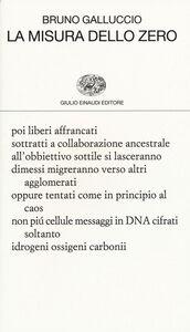 Foto Cover di La misura dello zero, Libro di Bruno Galluccio, edito da Einaudi