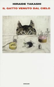 Libro Il gatto venuto dal cielo Takashi Hiraide