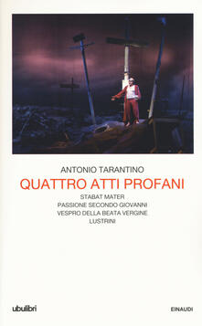 Quattro atti profani: Stabat mater-Passione secondo Giovanni-Vespro della Beata Vergine-Lustrini.pdf