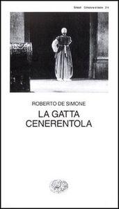 Libro La gatta Cenerentola. Favola in musica in tre atti Roberto De Simone