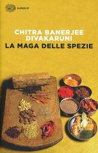 Libro La maga delle spezie Chitra B. Divakaruni