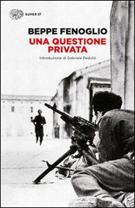 Libro Una questione privata Beppe Fenoglio
