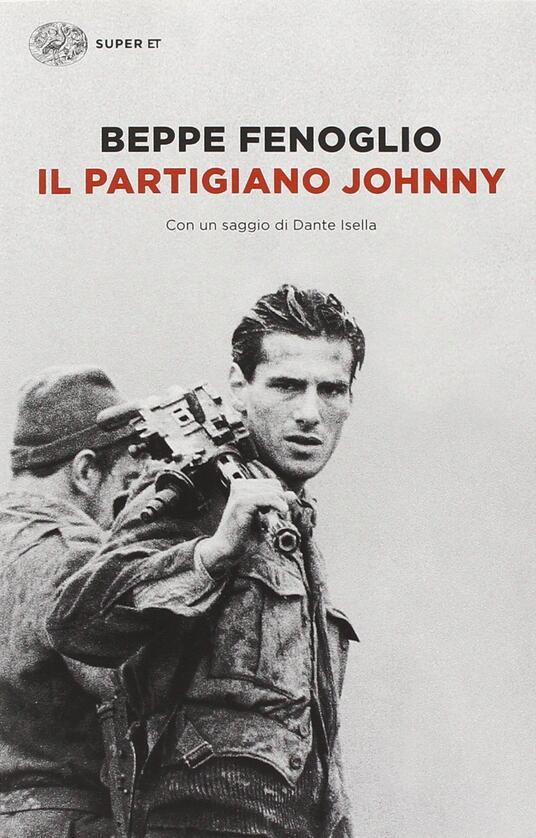 Il partigiano Johnny - Beppe Fenoglio - 2