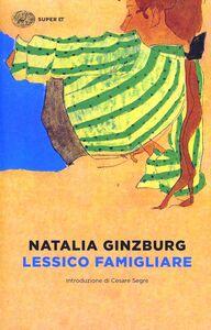 Foto Cover di Lessico famigliare, Libro di Natalia Ginzburg, edito da Einaudi