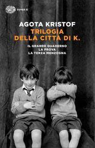 Foto Cover di Trilogia della città di K., Libro di Agota Kristof, edito da Einaudi