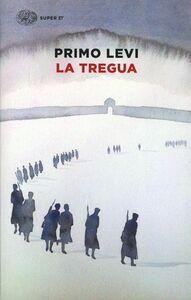 Foto Cover di La tregua, Libro di Primo Levi, edito da Einaudi