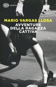Libro Avventure della ragazza cattiva Mario Vargas Llosa