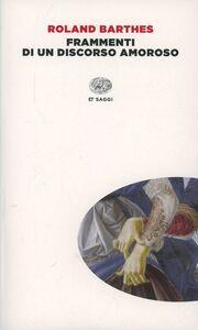 Foto Cover di Frammenti di un discorso amoroso, Libro di Roland Barthes, edito da Einaudi