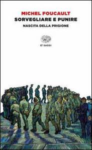 Libro Sorvegliare e punire. Nascita della prigione Michel Foucault