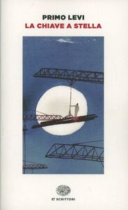 Foto Cover di La chiave a stella, Libro di Primo Levi, edito da Einaudi