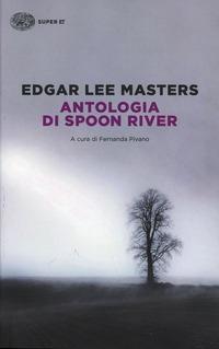Antologia di Spoon River. Testo inglese a fronte - Masters Edgar Lee - wuz.it