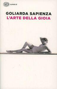 Foto Cover di L' arte della gioia, Libro di Goliarda Sapienza, edito da Einaudi
