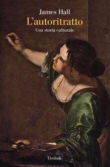 L' autoritratto. Una storia culturale - James Hall - copertina