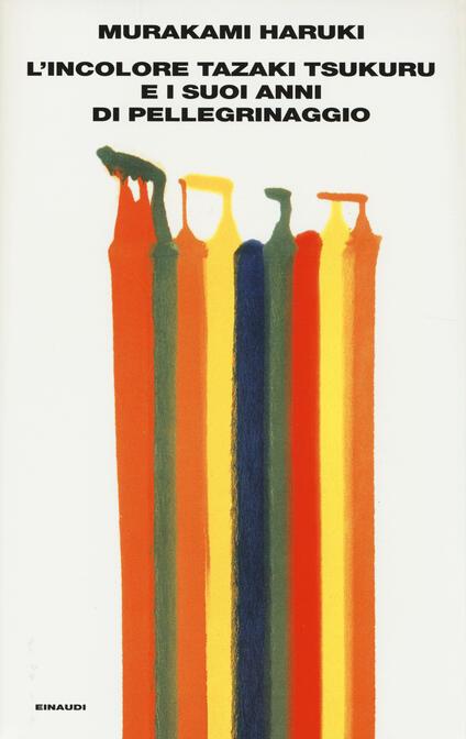 L' incolore Tazaki Tsukuru e i suoi anni di pellegrinaggio - Haruki Murakami - copertina