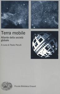 Libro Terra mobile. Atlante della società globale