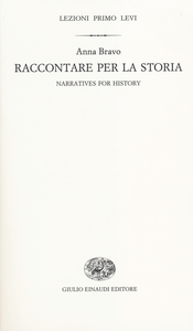 Libro Raccontare per la storia-Narratives for history. Ediz. bilingue Anna Bravo
