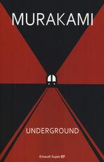 Libro Underground. Racconto a più voci dell'attentato alla metropolitana di Tokyo Haruki Murakami