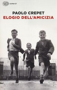 Libro Elogio dell'amicizia Paolo Crepet