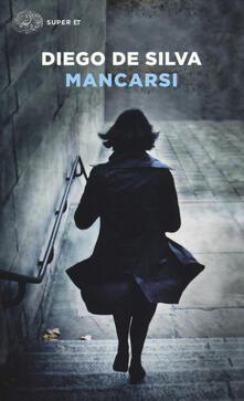 Mancarsi - Diego De Silva - copertina