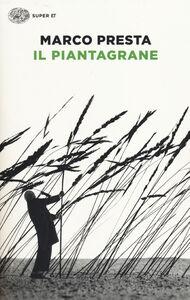 Libro Il piantagrane Marco Presta