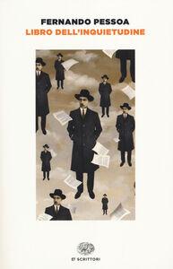 Foto Cover di Libro dell'inquietudine, Libro di Fernando Pessoa, edito da Einaudi