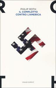 Foto Cover di Il complotto contro l'America, Libro di Philip Roth, edito da Einaudi
