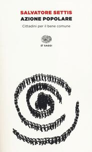Libro Azione popolare. Cittadini per il bene comune Salvatore Settis