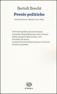 Foto Cover di Poesie politiche, Libro di Bertolt Brecht, edito da Einaudi