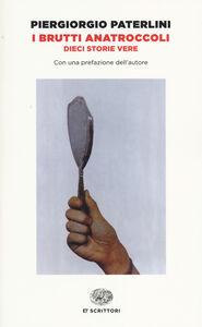 Libro I brutti anatroccoli. Dieci storie vere Piergiorgio Paterlini