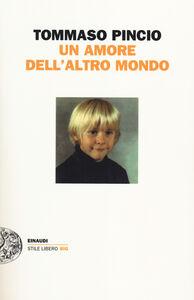 Libro Un amore dell'altro mondo Tommaso Pincio