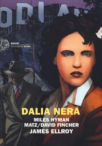 Dalia nera - Miles Hyman,Matz,David Fincher - copertina