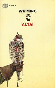 Foto Cover di Altai, Libro di Wu Ming, edito da Einaudi