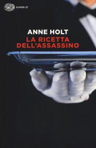 La ricetta dell'assassino - Anne Holt - copertina