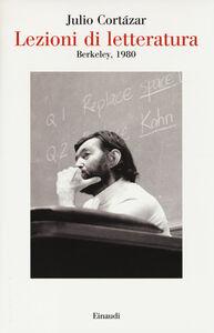 Foto Cover di Lezioni di letteratura, Berkley 1980, Libro di Julio Cortázar, edito da Einaudi