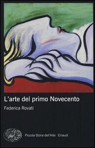 Foto Cover di L' arte del primo Novecento, Libro di Federica Rovati, edito da Einaudi