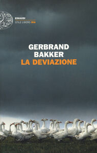 Foto Cover di La deviazione, Libro di Gerbrand Bakker, edito da Einaudi