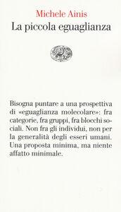 Foto Cover di La piccola eguaglianza, Libro di Michele Ainis, edito da Einaudi